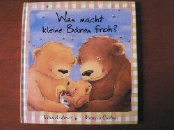 Andreae, Giles / Cabban, Vanessa (Illustr.)/Landa, Norbert (Übersetz.) Was macht kleine Bären froh? 2. Auflage
