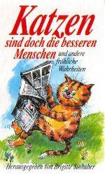 Brigitte Sinhuber Katzen sind doch die besseren Menschen und andere fröhliche Wahrheiten 7. Auflage