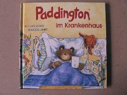 Michael Bond & Karen Jankel/R.W. Alley (Illustr.)/Hans-Georg Noack (Übersetz.) PADDINGTON im Krankenhaus