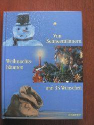 Barbara Dieck (Autor), Sylvia Treudl (Autor), Laube Sigrid (Autor), Marek Zawadzki (Illustrator) Von Schneemännern, Weihnachtsbäumen und 33 Wünschen