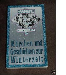 Ackermann, Erich (Hrsg.) Märchen und Geschichten zur Winterzeit.