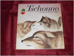 Günter Hesse/Heinz-Helge Schulze (Illustr.) Tschonno. Ein Tag im Leben eines Wolfes. 2. Auflage
