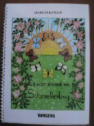 Elsbeth Hansen Es war einmal ein Schmetterling. Ein Bilderbuch mit Versen
