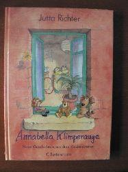 Jutta Richter Annabella Klimperauge. Neue Geschichten aus dem Kinderzimmer
