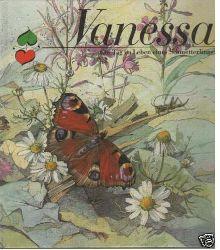 Karl Meißner/Wolf-Ullrich Friedrich (Illustr.) VANESSA - Ein Tag im Leben eines Schmetterlings 1. Auflage