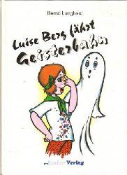 Bernd Lunghard/Gisela Meinke (Illustr.) Luise Berg fährt Geisterbahn. Ein Lesebuch von 6 bis 60.