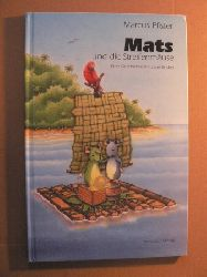 Pfister, Marcus Mats und die Streifenmäuse. Eine Geschichte mit zwei Enden
