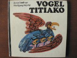 Anne Geelhaar/Wolfgang Würfel (Illustr.) Vogel Titiako. Afrikanische Tierfabeln 1. Auflage
