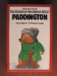 Michael BondPeggy Fortnum (Illustr.) Die Abenteuer des kleinen Bären Paddington. Abenteuer im Friseurladen