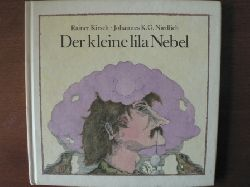 Rainer Kirsch/Johannes K.G. Niedlich (Illustr.)  Der kleine lila Nebel