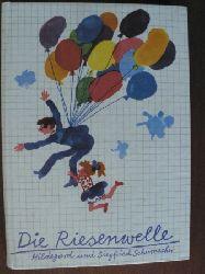 Hildegard & Siegfried Schumacher/Karl-Heinz Appelmann (Illustr.) Die Riesenwelle 6. Auflage