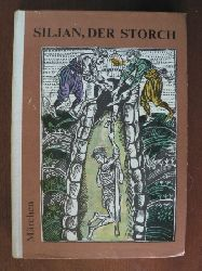 Angel Karalijtschew & Nikolai P. Todorow/Stoimen Stoilow (Illustr.) Siljan, der Storch. Märchen