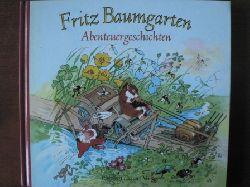 Baumgarten, Fritz (Illustr.)/Burger, Lieselotte (Verse) Abenteuergeschichten
