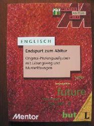 Einberger, Angela / Leeb, Susanne  Englisch. Endspurt zum Abitur. Originalprüfungsaufgaben mit Lösungsweg und Musterlösungen (Band 557)