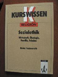 Fastenrath, Heinz Kurswissen Religion. Sozialethik: Wirtschaft, Ökologie, Familie, Frieden 1. Auflage