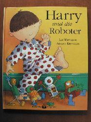 Whybrow, Ian / Reynolds, Adrian Harry und die Roboter. 1. Auflage