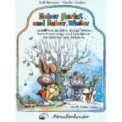 Krenzer, Rolf/Jöcker, Detlef Lieber Herbst und lieber Winter. Lieder, Geschichten, Rätsel, Reime, Bastelvorschläge und Spielideen für drinnen und draußen