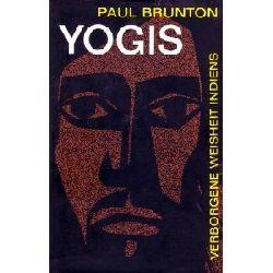 Paul Brunton Yogis. Verborgene Weisheit Indiens