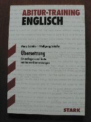 Schäfer, Mary/Schäfer, Wolfgang Abitur-Training Englisch. Übersetzung. Grundlagen und Texte mit Musterübersetzungen