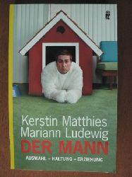 Matthies, Kerstin/Ludewig, Mariann Der Mann. Auswahl - Haltung - Erziehung 1. Auflage