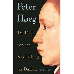 Hoeg, Peter/Gundlach, Angelika (Übersetz.)  Der Plan von der Abschaffung des Dunkels