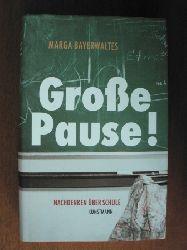 Bayerwaltes, Marga  Große Pause! Nachdenken über Schule
