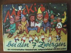 Prof. Wilhelm Petersen/Eduard Rhein Mecki bei den 7 Zwergen. Ein märchenhafter Reisebericht, aufgeschrieben von ihm selbst