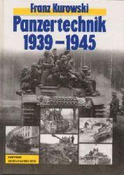 Franz Kurowski  Panzertechnik 1939 - 1945. Ein authentischer Bericht mit 450 Fotos