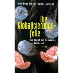 Martin, Hans-Peter / Schumann, Harald Die Globalisierungsfalle. Der Angriff auf Demokratie und Wohlstand 2.
