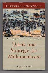 Siegfried Fiedler  Heerwesen der Neuzeit. Taktik und Strategie der  Millionenheere 1871 - 1914