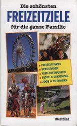 Die schönsten Freizeitziele für die ganze Familie. Freizeitparks/Spassbäder/Freilichtmuseen/Feste & Ereignisse/Zoos & Tierparks