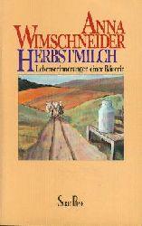 Wimschneider, Anna  Herbstmilch. Lebenserinnerungen einer Bäuerin