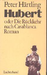 Peter Härtling Hubert oder Die Rückkehr nach Casablanca