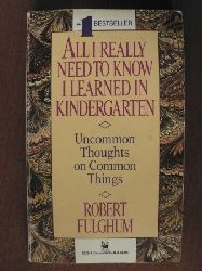 Robert Fulghum (Autor) All I Really Need to Know I Learned in Kindergarten. Uncommon Thoughts on Common Things 23.
