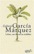 Garcia Marquez, Gabriel/Ploetz, Dagmar (Übersetz.)  Leben, um davon zu erzählen