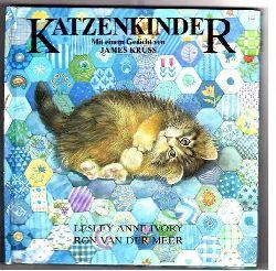 Lesley  Anne Ivory/Ron van der Meer/James Krüss Katzenkinder. Mit einem Gedicht von James Krüss