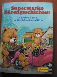 Billigmann, Renate / Fischer, Gisela / Meinardus, Elke. Superstarke Bärengeschichten für kleine Leute. In Großdruckschrift.