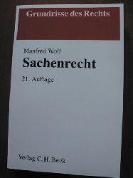 Manfred Wolf Grundrisse des Rechts: Sachenrecht 21. Auflage