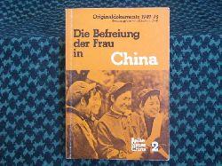 Croll, Elisabeth (Hrsg.)  Die Befreiung der Frau in China – Originaldokumente und -artikel 1949-1973