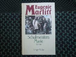 Marlitt, Eugenie  Schulmeisters Marie