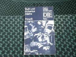 Methe, Ruth und Hubertus  Filmriß
