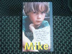 Miniter, Richard F.   Mike - Die bewegende Geschichte eines Jungen.