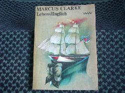 Clarke, Marcus  Lebenslänglich
