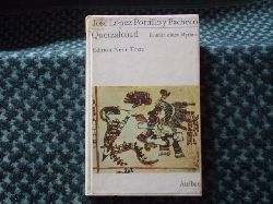 Portillo y Pacheco, José López  Quetzalcóatl. Roman eines Mythos.