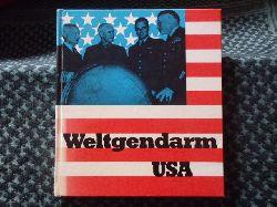 Charisius, Albrecht / Lambrecht, Rainer / Dorst, Klaus  Weltgendarm USA. Der militärische Interventionismus der USA seit der Jahrhundertwende. Kurzgefaßter Überblick.