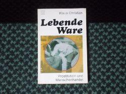Christian, Klaus  Lebende Ware. Prostitution und Menschenhandel.