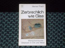 Flach, Werner  Zerbrechlich wie Glas. Menschenrechte – Chancen in Ost und West.
