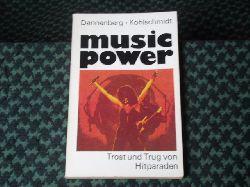 Dannenberg, Georg / Kohlschmidt, Lutz  music power. Trost und Trug von Hitparaden.