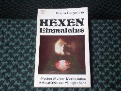 Bergmann, Ursula  Hexeneinmaleins. Medien, Mythen, Manipulation. Hintergründe des Aberglaubens.