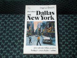 Deich, Ingrid  Zwischen Dallas und New York. Wie ich die USA erlebte. Notizen eines Aufenthaltes.